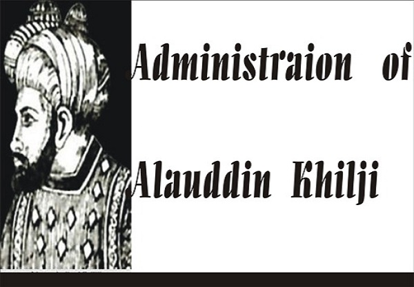 BA LLB HISTORY SAMPLE QUESTION ANSWER ADMINISTRATION OF ALLAUDIN KHILJI
