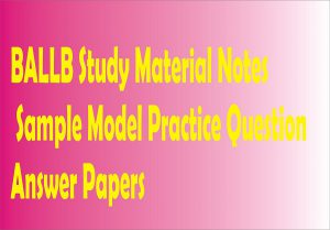 BALLB Study Material Notes Sample Model Practice Question Answer Papers