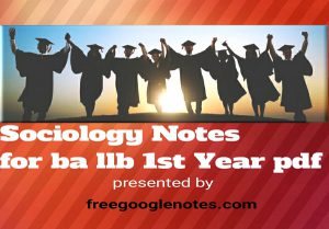 Sociology notes for ba llb 1st year pdf