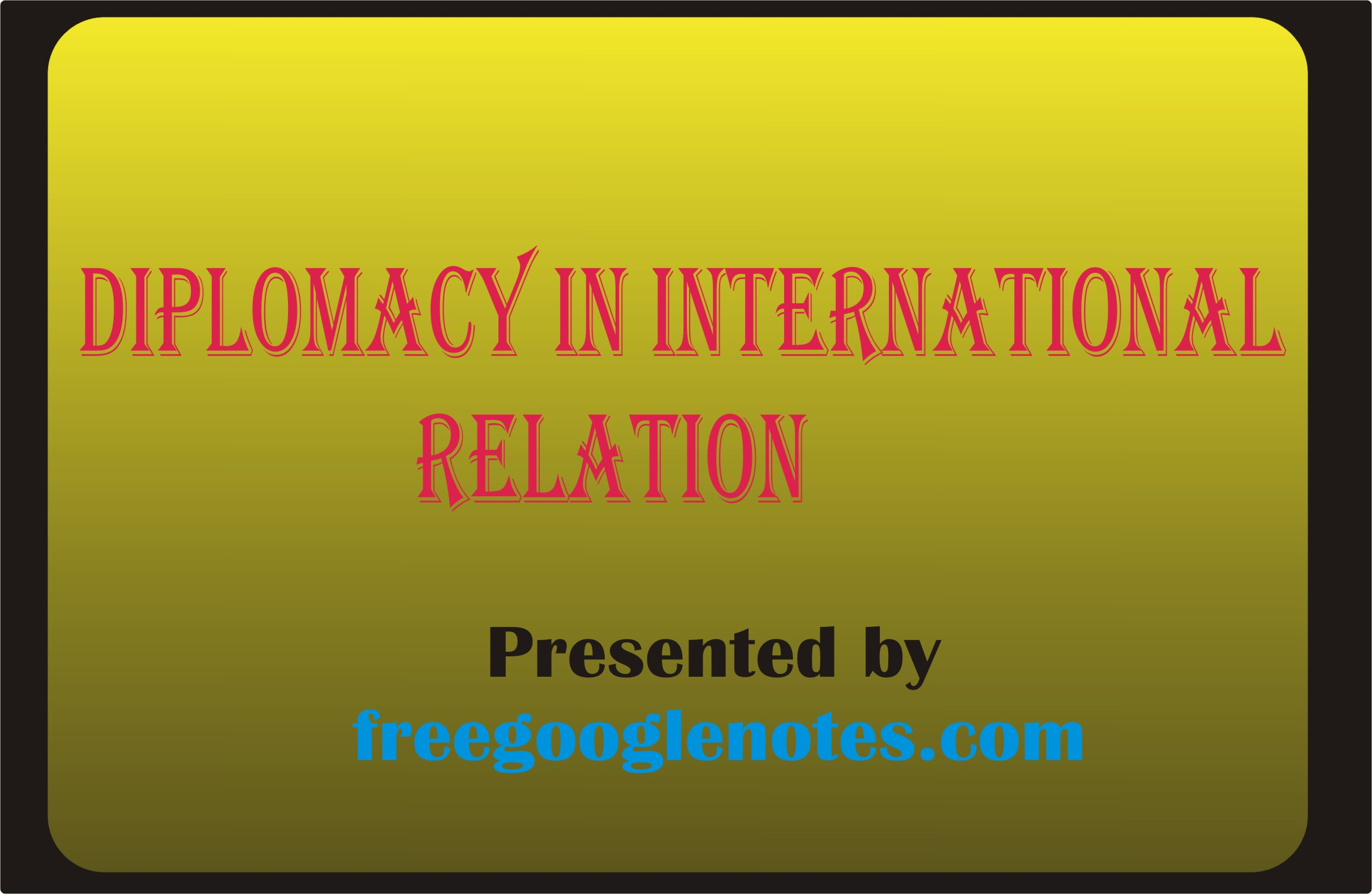 Diplomacy in International Relation