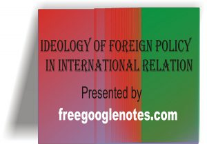 Ideology of Foreign Policy in International Relation