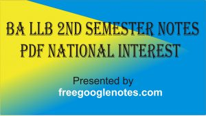 BA LLB 2nd Semester Notes Pdf national interest