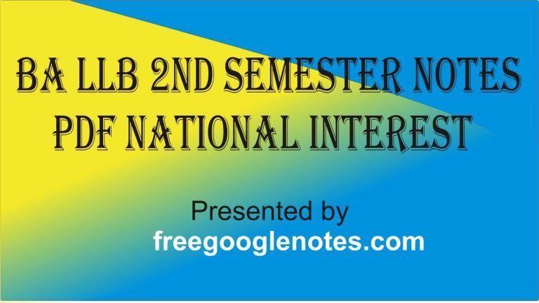 BA LLB 2nd Semester Notes Pdf national interest