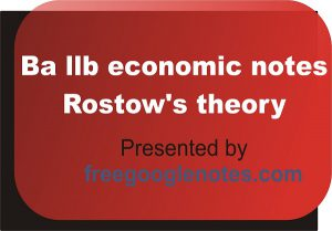 Ba llb economic notes Rostow's theory