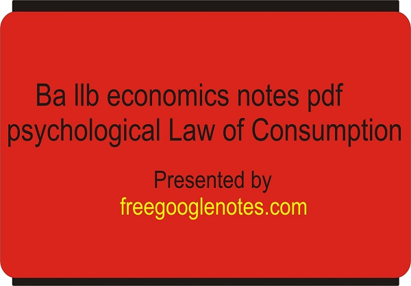Ba llb economics notes pdf psychological Law of Consumption