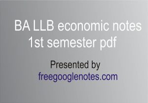 BA LLB economic notes 1st semester pdf