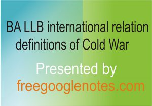 BA LLB international relation definitions of Cold War