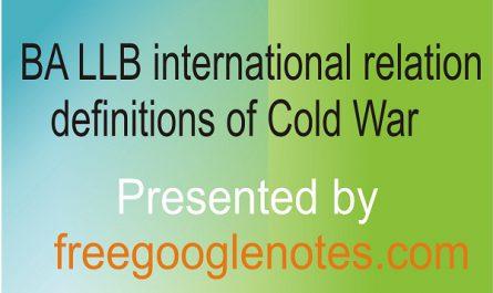 BA LLB international relation definitions of Cold War