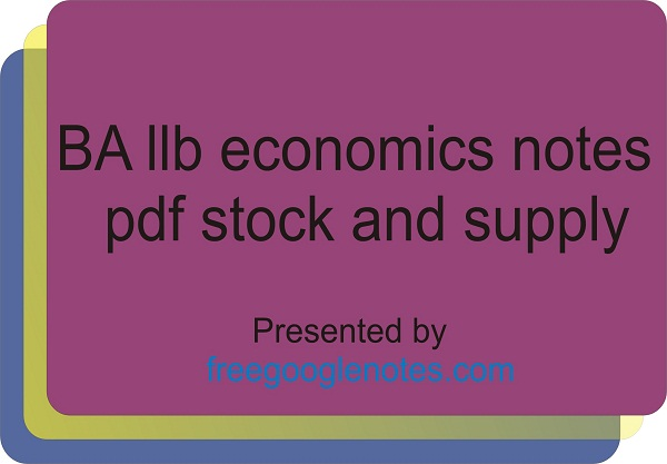 BA llb economics notes pdf stock and supply