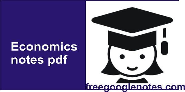 Economics notes pdf