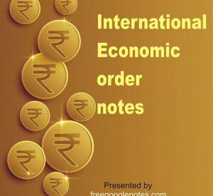 International Economic order notes