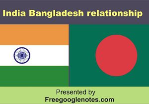 India Bangladesh relationship UPSC BA LLB LLB complete notes