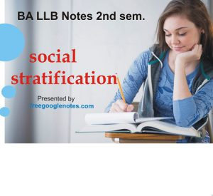 BA LLB notes-Define 'social stratification'