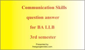Ba llb 3rd semester notes on Communication skills- Importance of effective communication in modern business