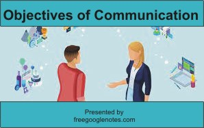 8 major objectives of Communication pdf from BA LLB notes